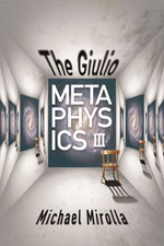 The Giulio Metaphysics by Michael Mirolla