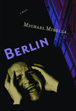 Berlin by Michael Mirolla
